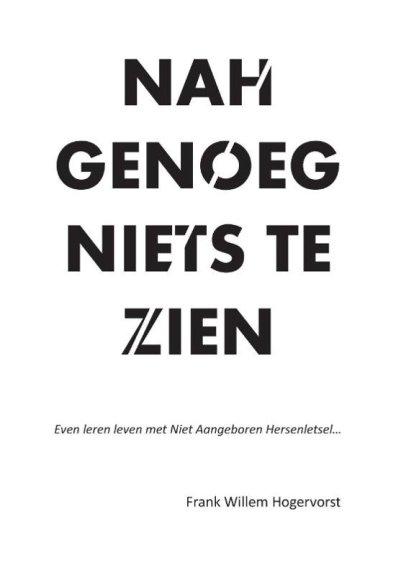 Ik corrigeerde het boek NAH genoeg van Frank Willem Hogervorst. www.nahgenoeg.nl